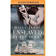 Enslaved by the Ocean (Criminals of the Ocean) by Bella Jewel (2014-10-14)