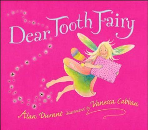 Portada del libro Dear Tooth Fairy by Alan Durant (2003-09-24)