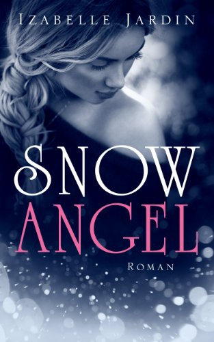 Buchseite und Rezensionen zu 'Snow Angel: Roman' von Izabelle Jardin