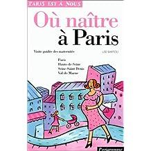 Où naître à Paris. Visite guidée des maternités
