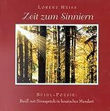 Zeit zum Sinnieren. Bilder-Poesie. Bilder mit Sinnsprüchen in bayerischer Mundart