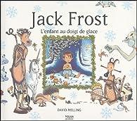 Jack Frost : L'enfant au doigt de glace par David Melling