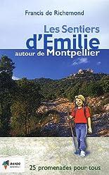 Les Sentiers d'Emilie autour de Montpellier : 25 Promenades très faciles