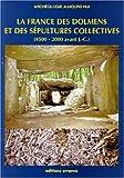 La France des dolmens et des sépultures collectives, 4500-2000 avant J.-C.