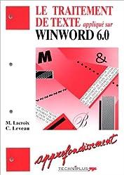 LE TRAITEMENT DE TEXTE APPLIQUE SUR WINWORD 6.0. Approfondissement