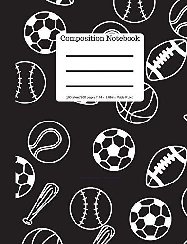 Composition Notebook: Sports: Baseball, Soccer, Football, Basketball :100 sheets/200 pages Wide Ruled Soft Cover |  Blank Writing Notebook  | Plain Journal por Goddess Book Press