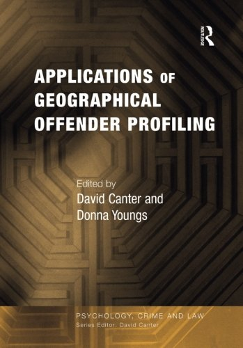 Applications of Geographical Offender Profiling (Psychology, Crime and Law)