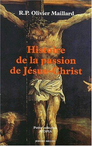 Histoire de la passion de Jésus-Christ