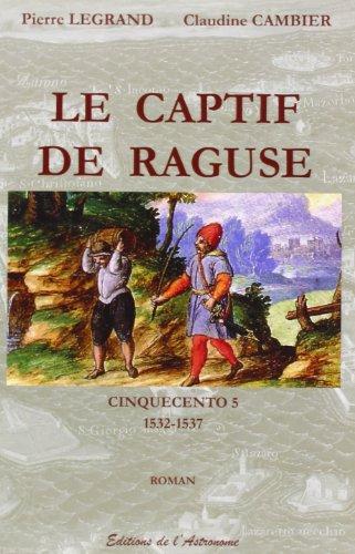 CAPTIF DE RAGUSE 1532-1537