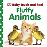 Baby Touch and Feel: Fluffy Animals