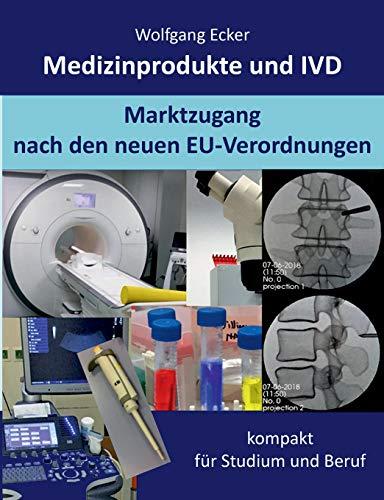 Medizinprodukte und IVD: Marktzugang nach den neuen EU-Verordnungen - kompakt für Studium und Beruf