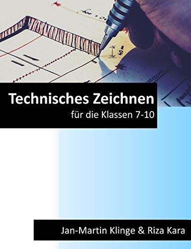 Technisches Zeichnen: für die Klassen 7 - 10 (Arbeitslehre unterrichten, Band 5)