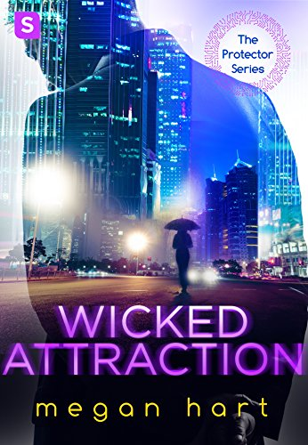 Wicked Attraction (The Protector) by [Hart, Megan]