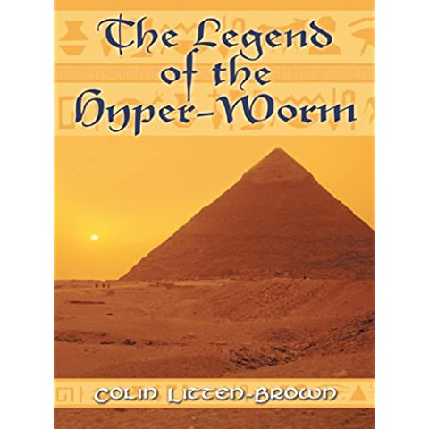 The Legend of the Hyper-Worm (English Edition)