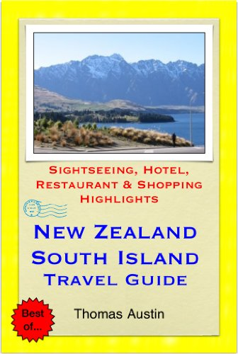 New Zealand, South Island Travel Guide - Sightseeing, Hotel, Restaurant & Shopping Highlights (Illustrated) (English Edition)