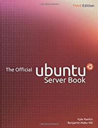 The Official Ubuntu Server Book (3rd Edition) by Rankin, Kyle Published by Prentice Hall 3rd (third) edition (2013) Paperback