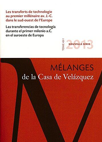 Les transferts de technologie au premier millénaire  av. J.-C. dans le sud-ouest de l'Europe: Mélanges de la Casa de Velázquez 43-1
