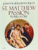 St. Matthew Passion in Full Score [Lingua inglese]
