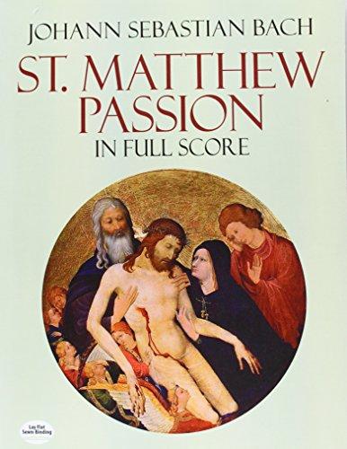 St. Matthew Passion (Full Score): Partitur für Gemischter Chor (SATB), Orchester (Dover Vocal Scores)