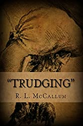 Trudging (Poetry by R. L. McCallum Book 1)