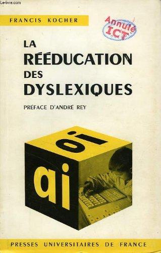 LA REEDUCATION DES DYSLEXIQUES - COLLECTION