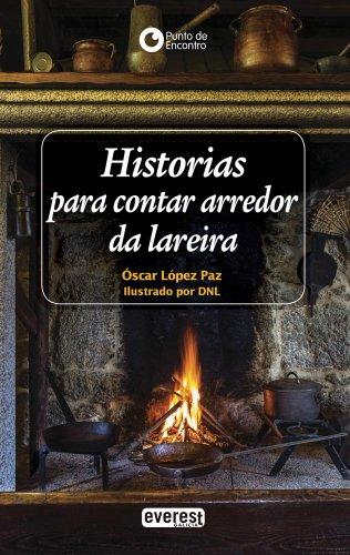 Historias para contar arredor da lareira (Punto de encontro) por López Paz Óscar
