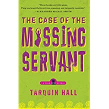 The Case of the Missing Servant: From the Files of Vish Puri, Most Private Investigator (A Vish Puri Mystery) by Tarquin Hall (2010-04-20)