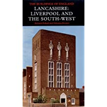 Lancashire: Liverpool and the South West (Pevsner Architectural Guides: Buildings of England)