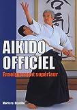 Telecharger Livres Aikido officiel Enseignement superieur (PDF,EPUB,MOBI) gratuits en Francaise