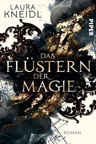 Das Flüstern der Magie: Roman