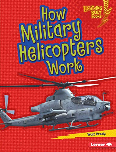 How Military Helicopters Work (Lightning Bolt Books ® - Military Machines) (English Edition) (Chopper Wie)