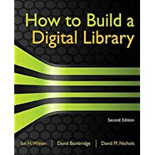 [How to Build a Digital Library] (By: Ian H. Witten) [published: November, 2009]