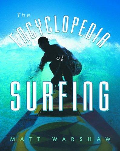 The Encyclopedia of Surfing por Matt Warshaw