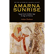 Amarna Sunrise: Egypt from Golden Age to Age of Heresy (English Edition)