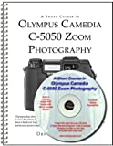 A Short Course in Olympus Camedia C-5050 Zoom Photography (Book & CD-ROM) by ...