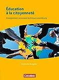 Éducation à la citoyenneté - Deutsche Fassung: Enseignement secondaire technique Luxembourg. Schülerbuch mit CD-ROM