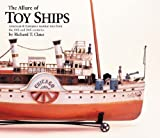 The Allure of Toy Ships: American and European Nautical Toys from the 19th and 20th Centuries
