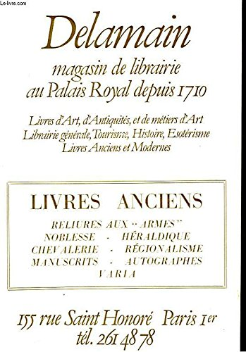 DELAMAIN. MAGASIN DE LIBRAIRIE AU PALAIS ROYAL DEPUIS 1710. CATALOGUE DE LIVRES ANCIENS, RELIURES
