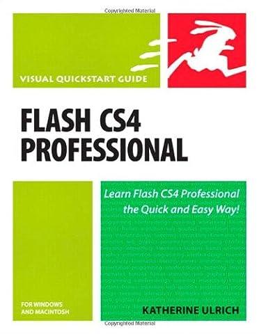 Flash CS4 Professional for Windows and Macintosh: Visual QuickStart Guide (Visual QuickStart