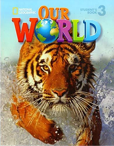 Our world. Student's book. Per la Scuola elementare: 3 (National Geographic Our World)