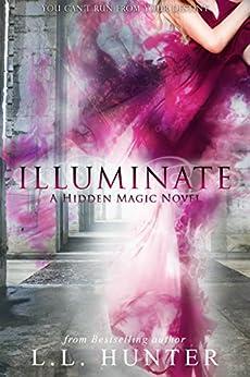 Illuminate (Hidden Magic Book 2) by [Hunter, L.L.]