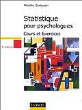 Statistique pour psychologues : Cours et exercices