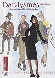 Dandysmes 1808-2008 : De Barbey d'Aurevilly à Christian Dior