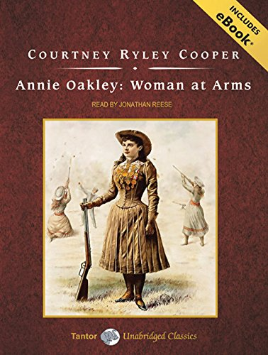 Annie Oakley: Woman at Arms (Tantor Unabridged Classics)