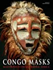 Congo Masks - Masterpieces from Central Africa