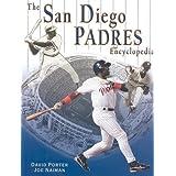 The San Diego Padres Encyclopedia by Joe Naiman (2002-11-04)