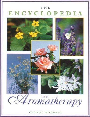 The Encyclopedia of Aromatherapy by Chri...