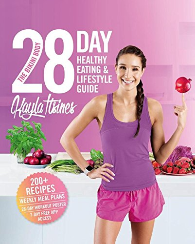The Bikini Body 28-Day Healthy Eating & Lifestyle Guide: 200 Recipes, Weekly Menus, 4-Week Workout Plan (Paperback)