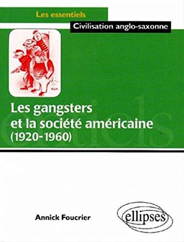 Les gangters et la société américaine, 1920-1960 par Annick Foucrier