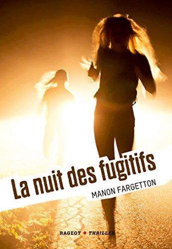 La nuit des fugitifs (Rageot Thriller) par Manon Fargetton